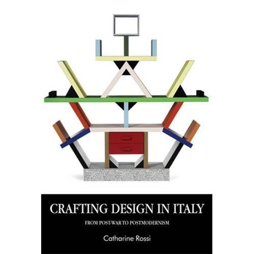 Crafting Design in Italy: From Post-War to Postmodernism (Studies in Design) (Studies in Design and Material Culture) by Catharine Rossi (2015-02-28)