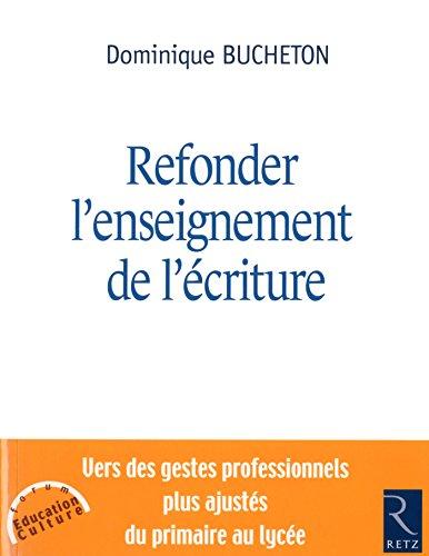 Refonder l'enseignement de l'écriture (FORUM EDUCATION) (French Edition)