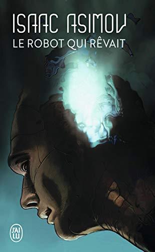 Le robot qui rêvait (J'ai lu Science-fiction) par Isaac Asimov