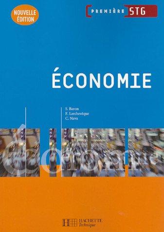Economie 1e STG par Sylvie Baron, Frédéric Larchevêque, Claude Nava