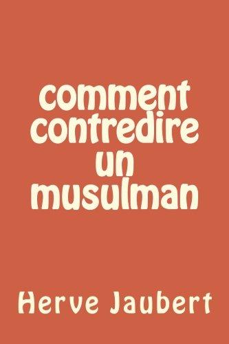 Comment contredire un musulman par Herve Jaubert
