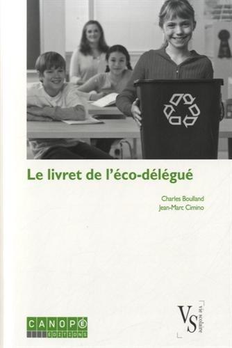 Le livret de l'co-dlgu : Guide  l'usage des collgiens et lycens engags dans une dmarche de dveloppement durable