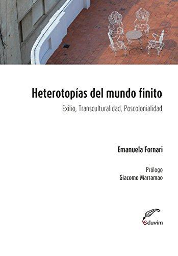 Heterotopías del mundo finito. Exilio, transculturalidad, poscolonial (Poliedros)