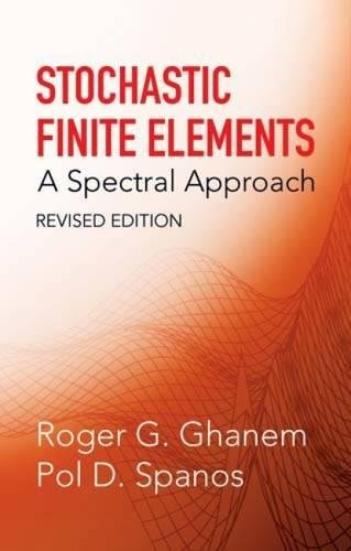 stochastic-finite-elements-a-spectral-approach-dover-civil-and-mechanical-engineering