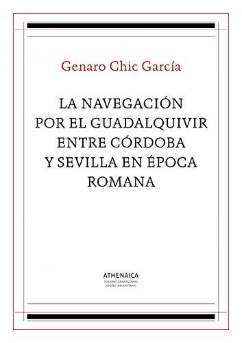 La navegación por el Guadalquivir entre Córdoba y Sevilla en época romana (Historia Antigua)