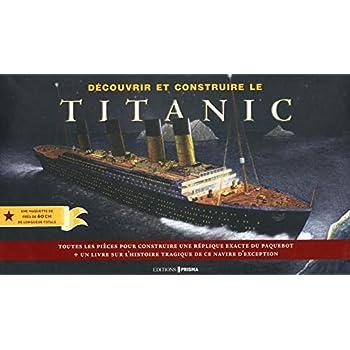 Découvrir et construire le Titanic