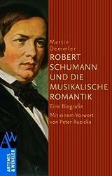 Robert Schumann und die musikalische Romantik