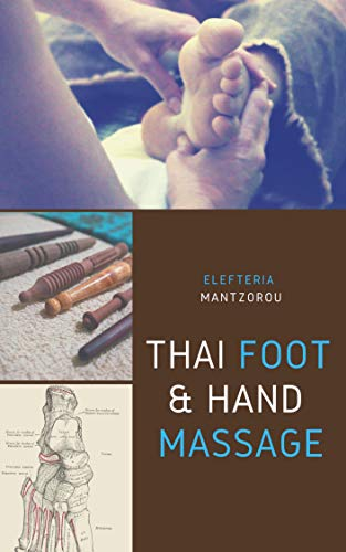 Thai Foot & Hand Massage: A complete guide (English Edition)