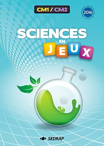 Sciences en jeux CM1-CM2 par (Broché - May 27, 2017)