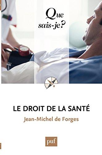 Le droit de la santé: « Que sais-je ? » n° 2308 par Jean-Michel De Forges