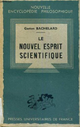 Le nouvel esprit scientifique - nouvelle edition - nouvelle encyclopedie philosophique - collection fondee par h. delacroix - dirigee par e. brehier