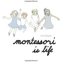 Montessori is life