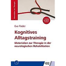 Kognitives Alltagstraining: Materialien zur Therapie in der neurologischen Rehabilitation