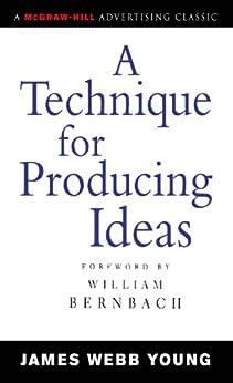 A Technique for Producing Ideas par [Young, James]