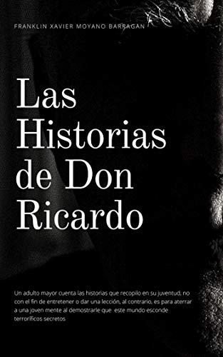 Las Historias de Don Ricardo por Franklin Xavier  Moyano Barragan