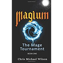 Magium: The Mage Tournament (Book 1): An Epic LitRPG Adventure