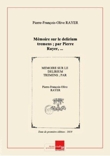 memoire-sur-le-delirium-tremens-par-pierre-rayer-edition-de-1819