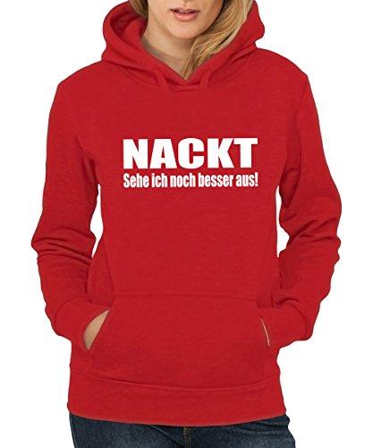-- Nackt sehe ich noch besser aus -- Girls Kapuzenpullover Rot