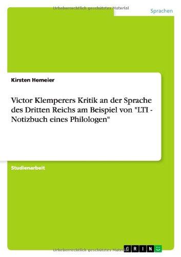 """Victor Klemperers Kritik an der Sprache des Dritten Reichs am Beispiel von """"LTI - Notizbuch eines Philologen"""""""
