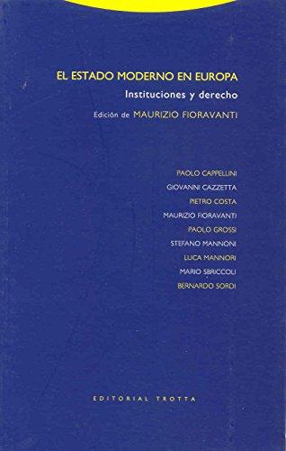 El Estado moderno en Europa (Estructuras y Procesos. Derecho)