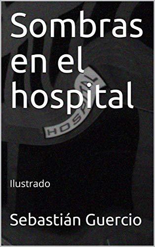 Sombras en el hospital: Ilustrado