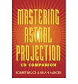 [(Mastering Astral Projection CD Companion)] [Author: Brian Mercer] published on (May, 2007)