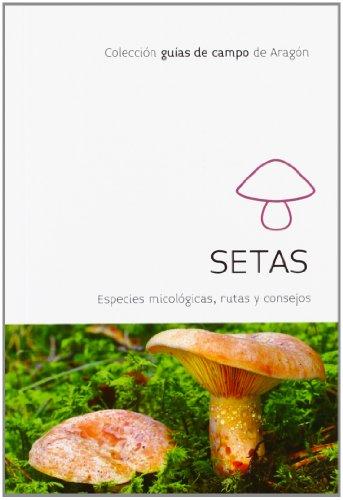 SETAS. Especies micológicas, rutas y consejos.