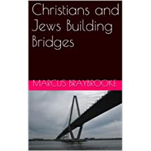 Christians and Jews Building Bridges: The Story of the Council of Christians and Jews