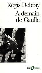 À demain de Gaulle