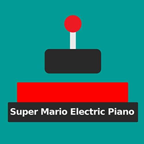 Super Mario Electric Piano (Ve...