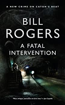 A Fatal Intervention (DCI Tom Caton Manchester Murder Mysteries Series Book 4) by [Rogers, Bill]