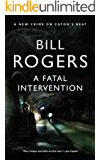 A Fatal Intervention (DCI Tom Caton Manchester Murder Mysteries Series Book 4)