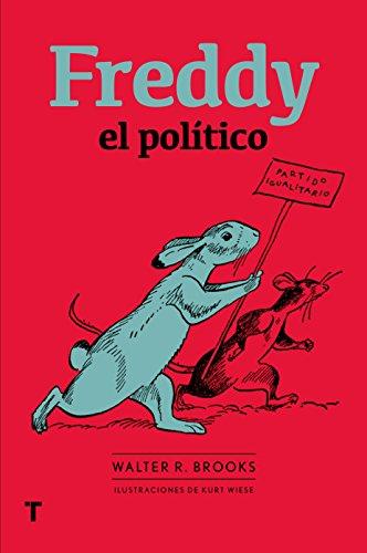 Freddy el político (El Cuarto de las Maravillas) por Walter R. Brooks