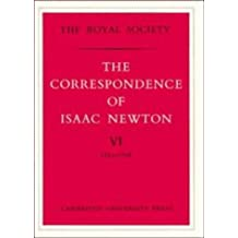 The Correspondence of Isaac Newton: Volume 6, 1713-1718: Published for the Royal Society: 1713-18 v. 6 by Isaac Newton (1976-07-22)