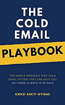 Descargar gratis The Cold Email Playbook: The Simple Proven 5 Step Cold Email System  That Can Help You Get More Clients in 90 Days PDF