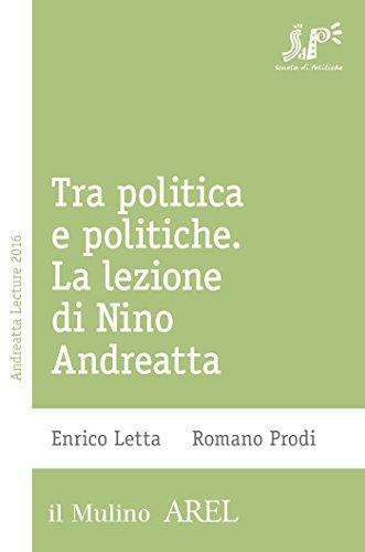 Tra politica e politiche: La lezione di Nino Andreatta (Pubblicazioni AREL)