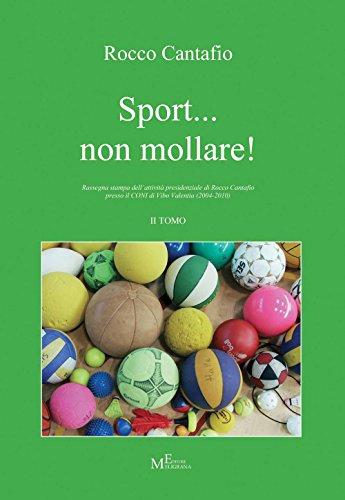 Sport. non mollare!: 2 (Fuori collana) por Rocco Cantafio