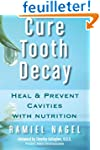 Cure Tooth Decay: Heal & Prevent Cavi...