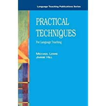Practical Techniques: For Language Teaching (Language Teaching Publications)