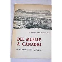 Del muelle a Cañadio: historia del primer ensanche de Santander