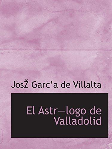 El Astrlogo de Valladolid por Jos Garca de Villalta