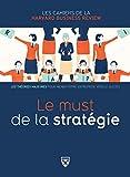 Le must de la stratégie - Les théories majeures pour mener votre entreprise vers le succès