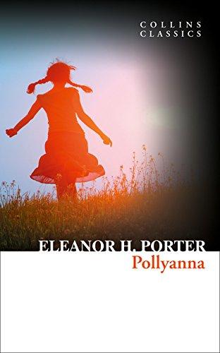 Pollyanna (Collins Classics) por Eleanor H. Porter