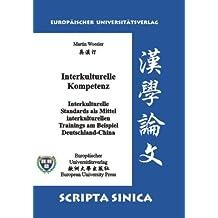 Interkulturelle Standards als Mittel interkulturellen Trainings am Beispiel Deutschland-China: Großdruck