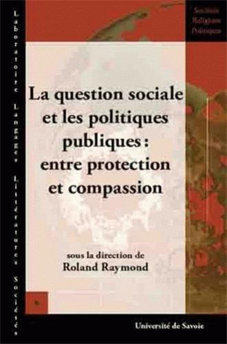 La question sociale et les politiques publiques : entre protection et compassion : CD Rom par Roland Raymond