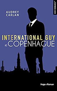 International Guy, tome 3 : Copenhague par Audrey Carlan