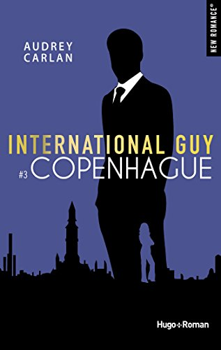 International Guy - tome 3 Copenhague par [Carlan, Audrey]