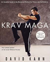 Krav Maga: An essential guide to the renowned method for fitness and self-defence: A Complete Guide for Fitness and Self-defence by David Kahn (2005-02-03)