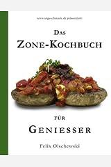 Das Zone-Kochbuch für Geniesser Broschiert