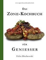 Das Zone-Kochbuch für Geniesser